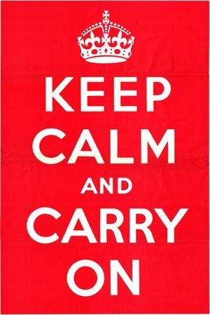 Keep Calm And Carry On Neatorama