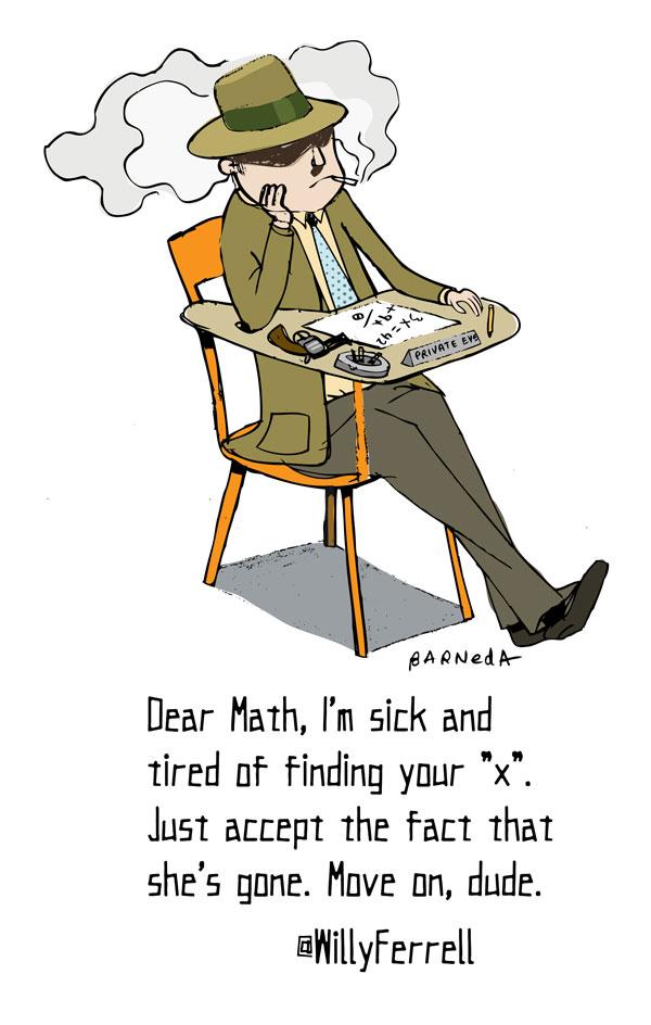 Dear Math  I m sick and tired Dear Math