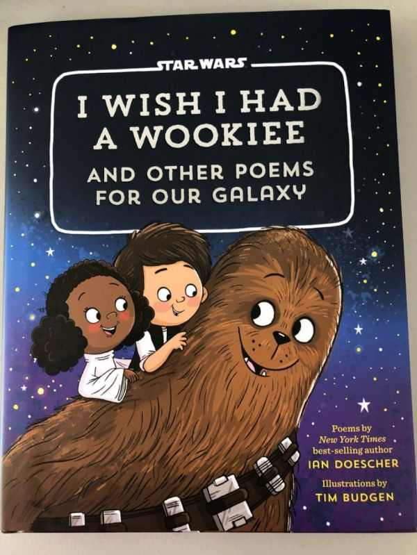 A Look At I Wish I Had A Wookie And Other Poems For Our Galaxy By Ian Doescher