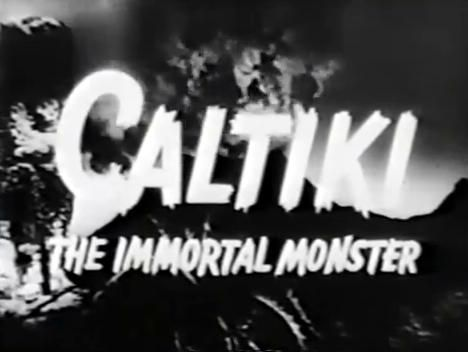 Caltiki the Immortal Monster (1959)