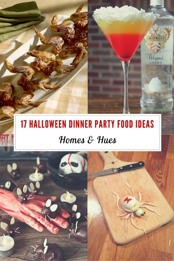 Halloween Dinner Party Ideas.17 Amazing Foods Perfect For Your Next Halloween Dinner